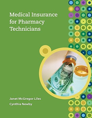 Medical Insurance for Pharmacy Technicians By Liles, Janet McGregor/ Newbie, Cynthia
